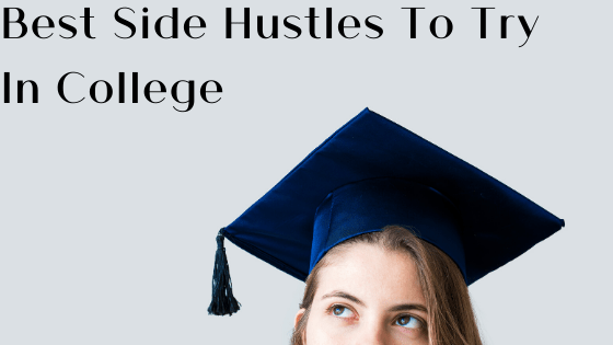Best Side Hustles To Try In College Title